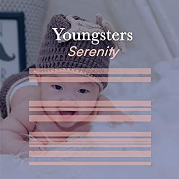 """"""" Restful Youngsters Serenity """""""