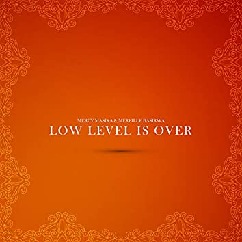 Low Level Is Over