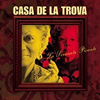 Casa De La Trova La Serenata Picante by Casa De La Trova (2008-01-13)