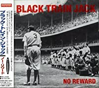 No Reward by Black Train Jack (2000-02-16)