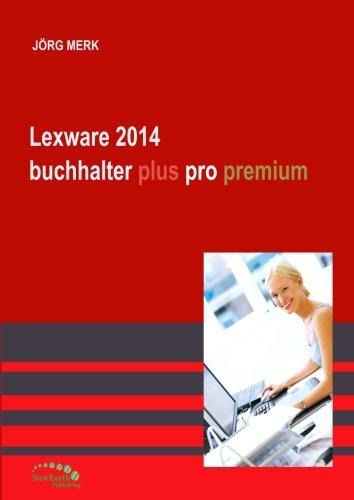 Lexware 2014 buchhalter /plus /pro /premium: Praxis am PC