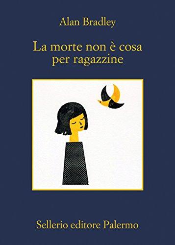 La morte non è cosa per ragazzine (Le indagini di Flavia de Luce Vol. 7)