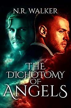The Dichotomy of Angels by [N.R. Walker]
