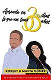 Aprende en 30 días lo que nos tomó 30 años: Los 30 consejos para un matrimonio feliz (Spanish Edition)