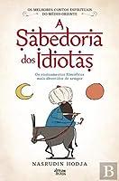 A Sabedoria dos Idiotas (Portuguese Edition)