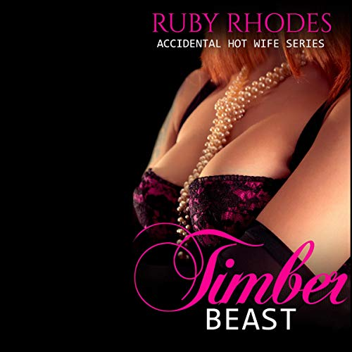 Accidental Hot Wife: Timber Beast audiobook cover art