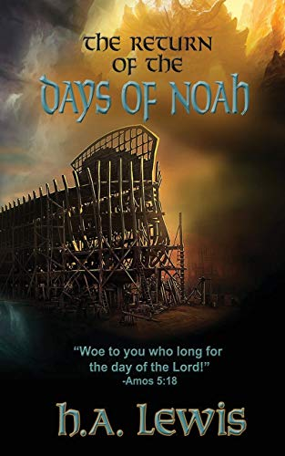 The Return of the Days of Noah: The days of Noah and the day