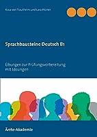 Sprachbausteine Deutsch B1: Uebungen zur Pruefungsvorbereitung mit Loesungen