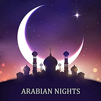 Arabian Nights: Oriental New Age Music for Relaxation, Thematic Party & Belly Dance