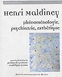 Henri Maldiney - Phénoménologie, psychiatrie, esthétique