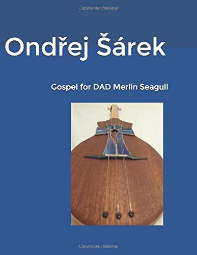 Gospel for DAD Merlin Seagull
