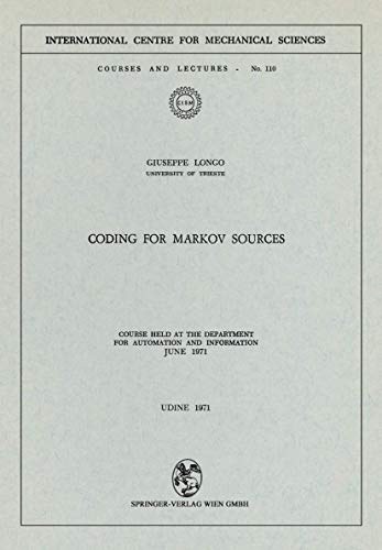 Coding for Markov Sources: Course Held at the Department for Automation and Information June 1971 (CISM International Centre for Mechanical Sciences (110), Band 110)