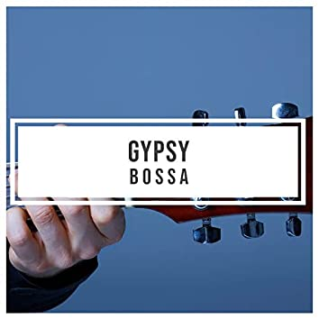 Gypsy Bossa Dinner Party Songs