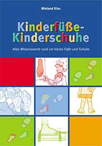 Kinderfüße-Kinderschuhe. Alles Wissenswerte rund um kleine Füße und Schuhe