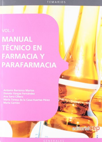 Manual Técnico en Farmacia y Parafarmacia. Vol. I.: 1 (Sanidad)