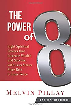 The Power of 8  Eight Spiritual Powers That Increase Wealth and Success with Less Stress More Rest and Inner Peace