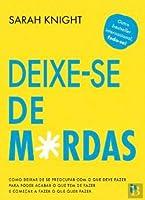 Deixe-se de m*rdas (Portuguese Edition)