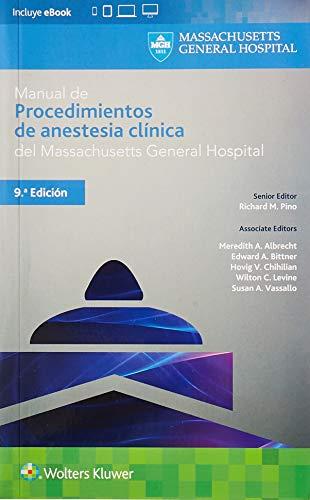 Manual de procedimientos de anestesia clínica del Massachusetts General Hospital/ Clinical Anesthes