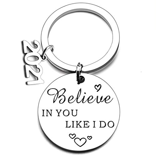 Inspirational Graduation Keychain for Class 2021 Gift for Women Men Teen Girls Boys Him Her Friends - Believe in You Like I do-Birthday for Men Teens Mothers Day
