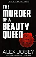 The Murder of a Beauty Queen (True Crime Classics)