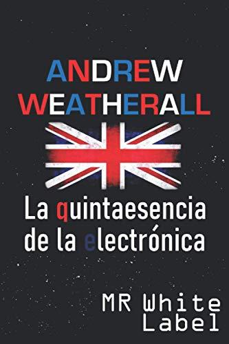Andrew Weatherall: La quintaesencia de la electrónica