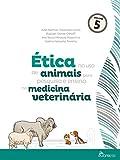 Ética no uso de animais para pesquisa e ensino na medicina veterinária (Coleção Ética em pesquisa Livro 5) (Portuguese Edition)