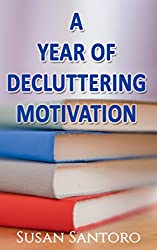 A Year of Decluttering Motivation book from Susan Santoro