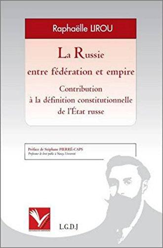 La Russie entre fédération et empire. Contribution à la définition constitutionnelle de l'Etat Russe