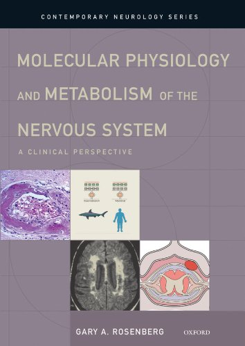 Molecular Physiology and Metabolism of the Nervous System: A Clinical Perspective (Contemporary Neurology Series Book 82) (English Edition)