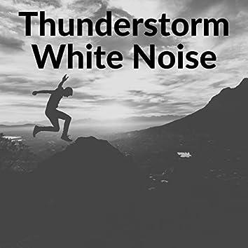 Thunderstorm White Noise