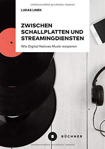 Zwischen Schallplatten und Streamingdiensten: Wie Digital Natives Musik rezipieren