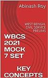 WBCS 2021 MOCK 7 SET KEY CONCEPTS: WEST BENGAL CIVIL SERVICE PRELIMS (WBCS 2021 MOCK SET-1) (English Edition)