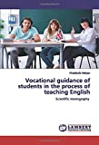 Vocational guidance of students in the process of teaching English: Scientific monography