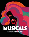 Musicals - Paris - Hollywood - Broadway - L'histoire de la comédie musicale