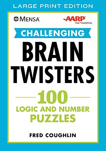 Mensa® AARP® Challenging Brain Twisters (LARGE PRINT): 100 Logic and Number Puzzles (Mensa® Brilliant Brain Workouts)