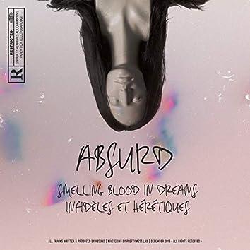 Smelling Blood in Dreams / Infidèles & Hérétiques