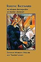 Reading Backwards: An Advance Retrospective on Russian Literature