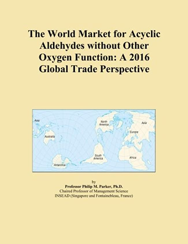 結婚するスタッフ発見The World Market for Acyclic Aldehydes without Other Oxygen Function: A 2016 Global Trade Perspective