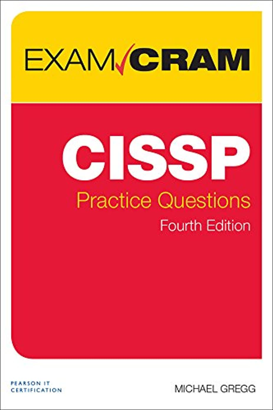 インタネットを見る腕成長CISSP Practice Questions Exam Cram: CISSP Pract Quest Exam Cram_4 (English Edition)