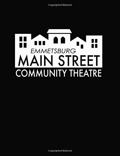 Emmetsburg Main Street Community Theatre: Theatre Notes Composition Book, Stage Notebook