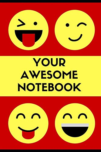 Your Awesome Notebook: Great Writing Journal for memories about How Extraordinary and Awesome You Are!