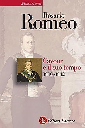Cavour e il suo tempo. vol. 1. 1810-1842 (Biblioteca storica Laterza)