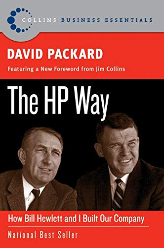 The HP Way: How Bill Hewlett and I Built Our Company (Collins Business Essentials)
