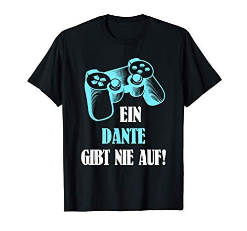 Herren Ein Dante Gibt Nie Auf! Personalisiertes Gamer T-Shirt