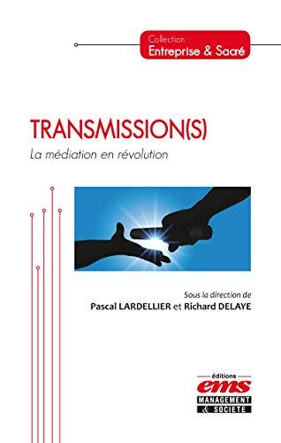 Transmission(s): La médiation en révolution (Entreprise & Sacré) (French Edition)