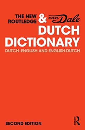 The New Routledge & Van Dale Dutch Dictionary: Dutch-English and English-Dutch