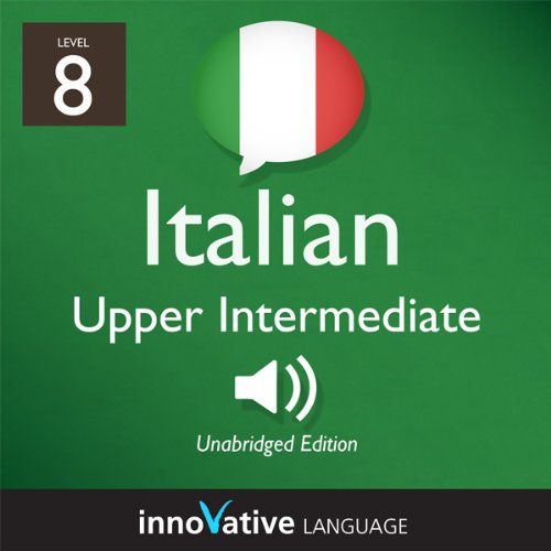 Learn Italian - Level 8: Upper Intermediate Italian, Volume 1: Lessons 1-25 cover art