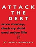 Attack the Debt: Save Money, Destroy Debt & Enjoy Life