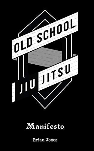 Old School Jiu-Jitsu Manifesto