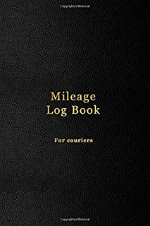 Mileage Log Book For Couriers: Mile tracking logbook for business delivery drivers and related tax desuctable driving expenses | Faux black leather design